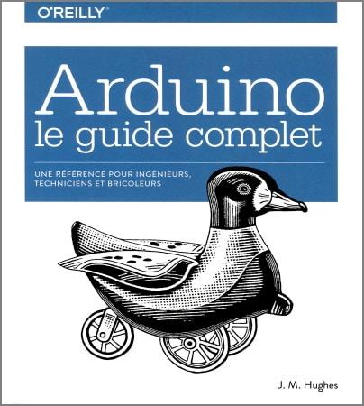 Livre arduino le guide complet référence ingénieur technicien bricoleur top5