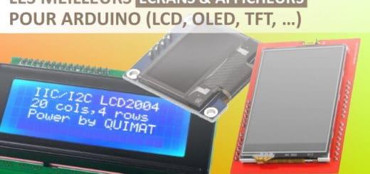 Les meilleurs écrans et afficheurs pour arduino, que ce soit LCD, OLED, TFT, avec ou sans interface i2c, tactile ou couleur, pour débuter en électronique