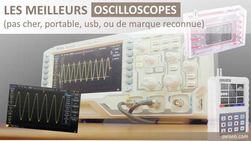 Meilleurs oscilloscopes numériques, de type portable, usb pc, ou RIGOL, modèles 1 à 2 voies canaux, produits pas cher ou de marque reconnue